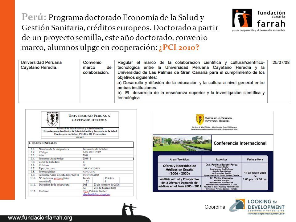 www.fundacionfarrah.org Coordina: Perú: Programa doctorado Economía de la Salud y Gestión Sanitaria, créditos europeos.