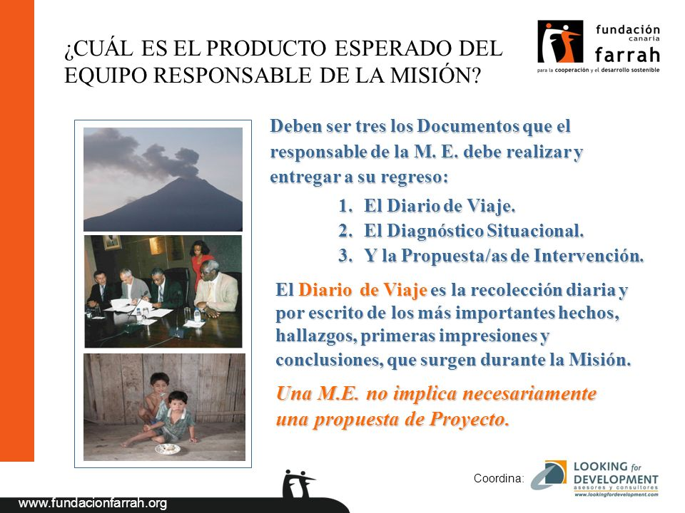 www.fundacionfarrah.org Coordina: Deben ser tres los Documentos que el responsable de la M.