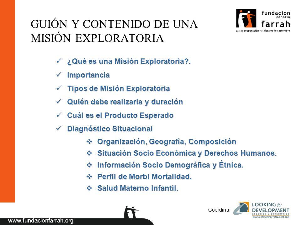 www.fundacionfarrah.org Coordina: GUIÓN Y CONTENIDO DE UNA MISIÓN EXPLORATORIA ¿Qué es una Misión Exploratoria .