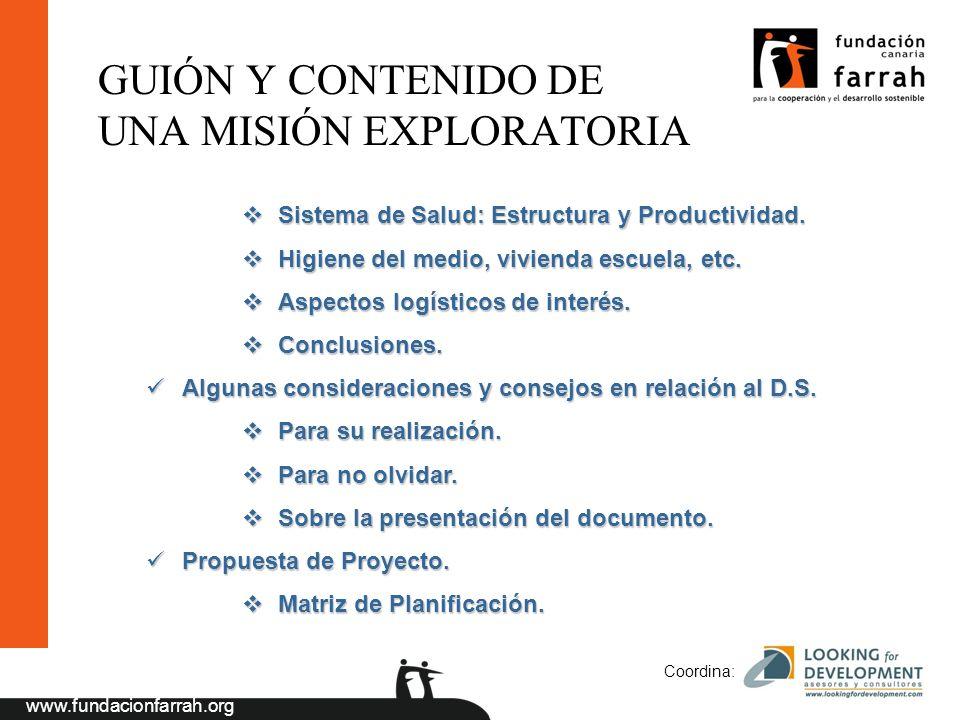 www.fundacionfarrah.org Coordina: GUIÓN Y CONTENIDO DE UNA MISIÓN EXPLORATORIA Sistema de Salud: Estructura y Productividad.