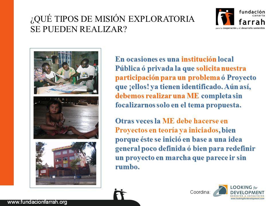 www.fundacionfarrah.org Coordina: En ocasiones es una institución local Pública ó privada la que solicita nuestra participación para un problema ó Proyecto que ¡ellos.