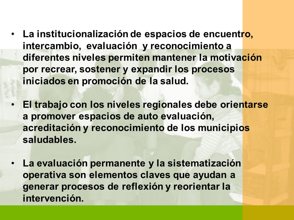 La institucionalización de espacios de encuentro, intercambio, evaluación y reconocimiento a diferentes niveles permiten mantener la motivación por re
