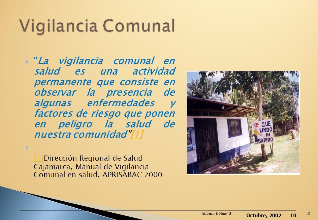 Octubre, 2002 9 Alfonso E Nino G9 ÁreaFunciones Dirección de Vigilancia Epidemiológica –OGE Establecer la organización del sistema de información de l