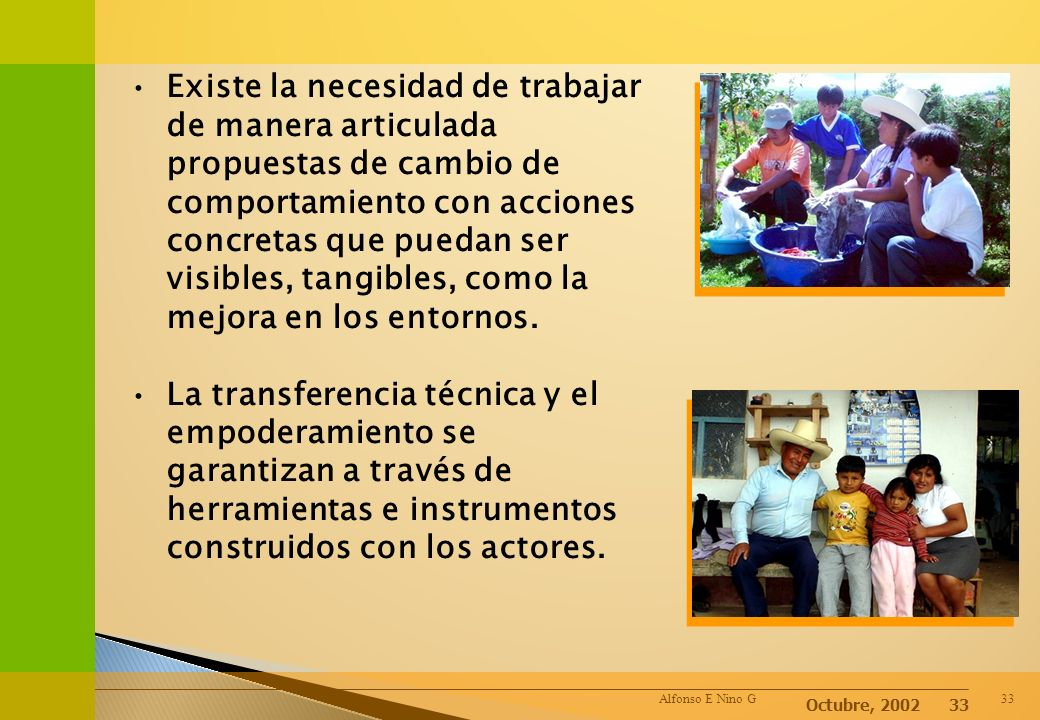 Octubre, 2002 32 COMPETIR,APRENDER Y PREMIAR En la implementación de procesos sociales relacionado con la promoción de la salud hay una triada estraté