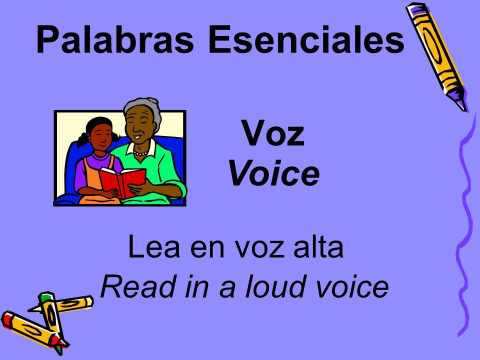 Palabras Esenciales Voz Lea en voz alta Voice Read in a loud voice