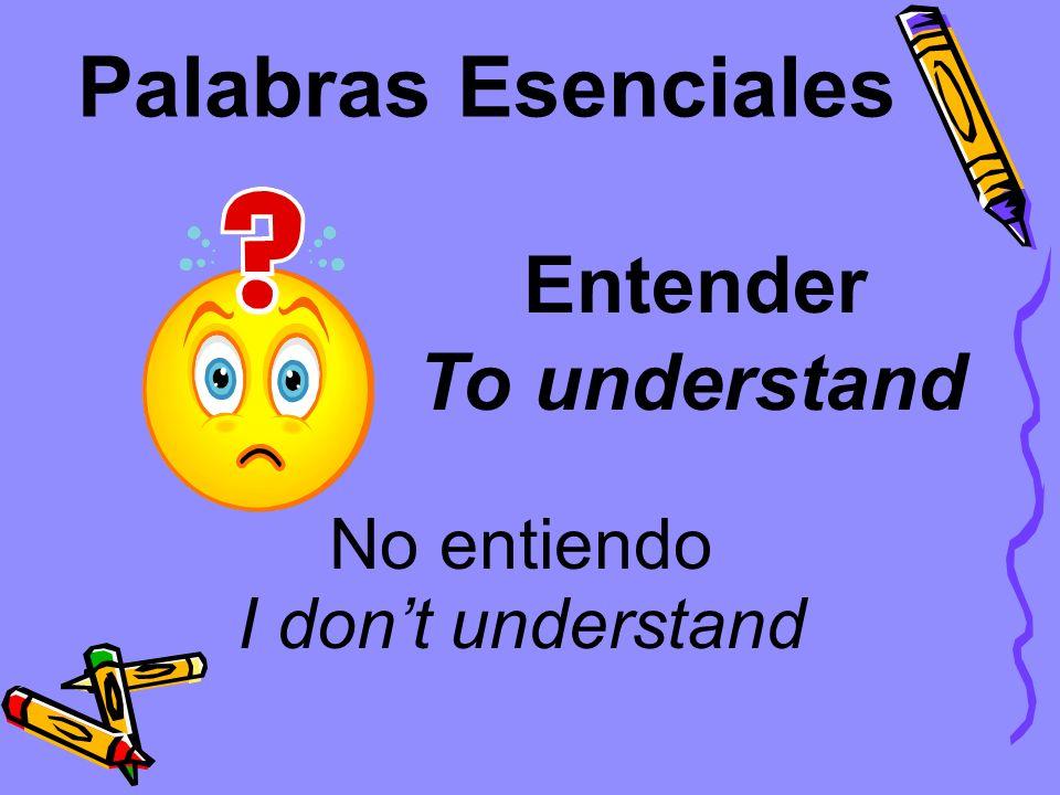 Palabras Esenciales Entender No entiendo To understand I dont understand
