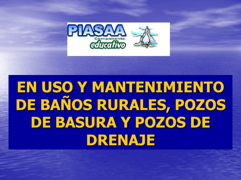 EN USO Y MANTENIMIENTO DE BAÑOS RURALES, POZOS DE BASURA Y POZOS DE DRENAJE