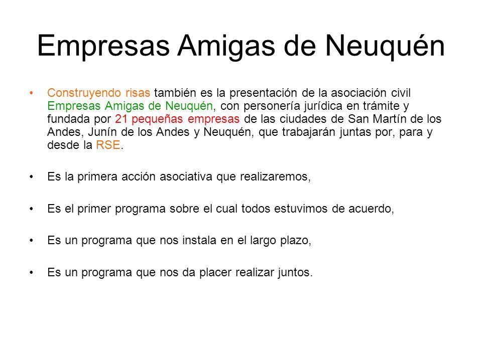 Empresas Amigas de Neuquén Construyendo risas también es la presentación de la asociación civil Empresas Amigas de Neuquén, con personería jurídica en