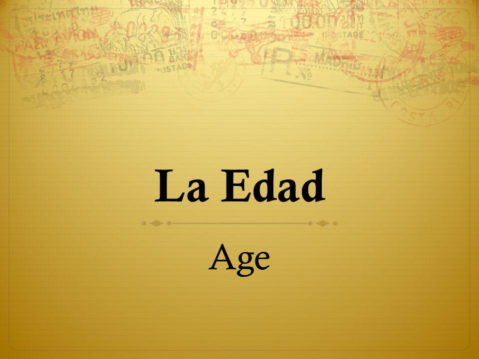 La Edad Age