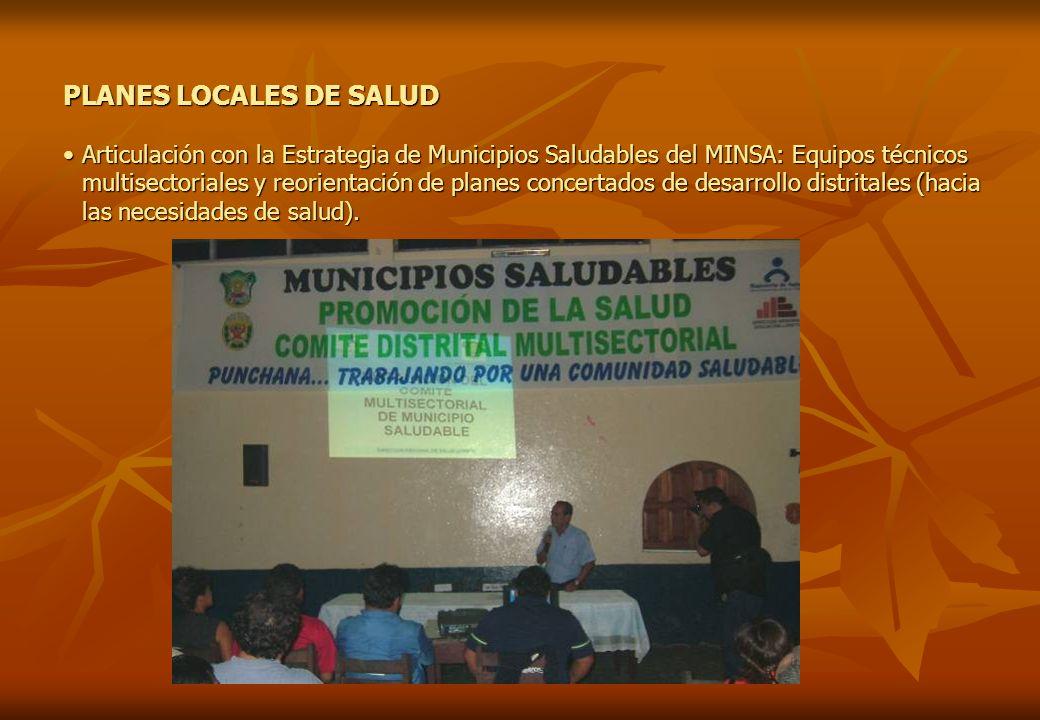 PLANES LOCALES DE SALUD Articulación con la Estrategia de Municipios Saludables del MINSA: Equipos técnicos multisectoriales y reorientación de planes