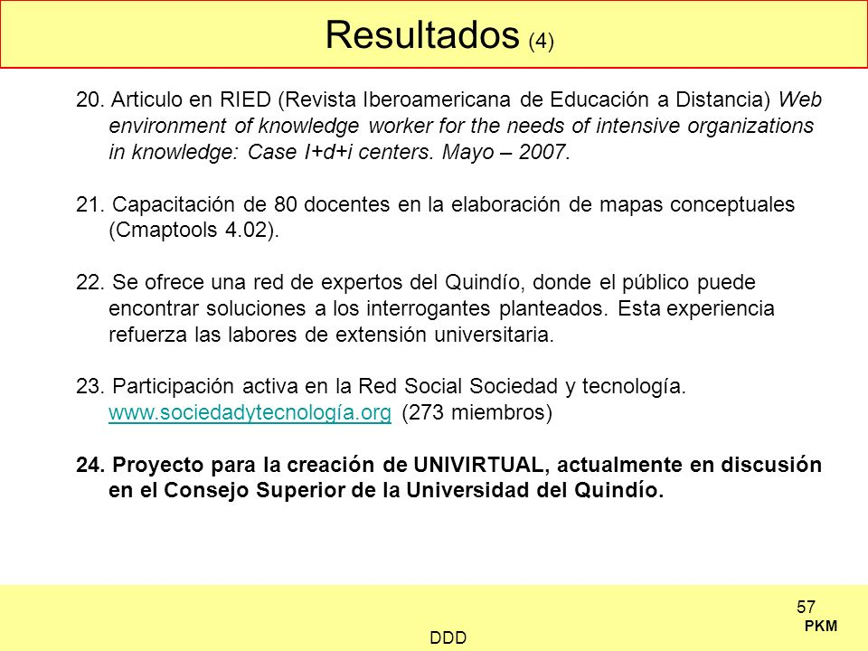 PKM Resultados (4) DDD 57 20. Articulo en RIED (Revista Iberoamericana de Educación a Distancia) Web environment of knowledge worker for the needs of