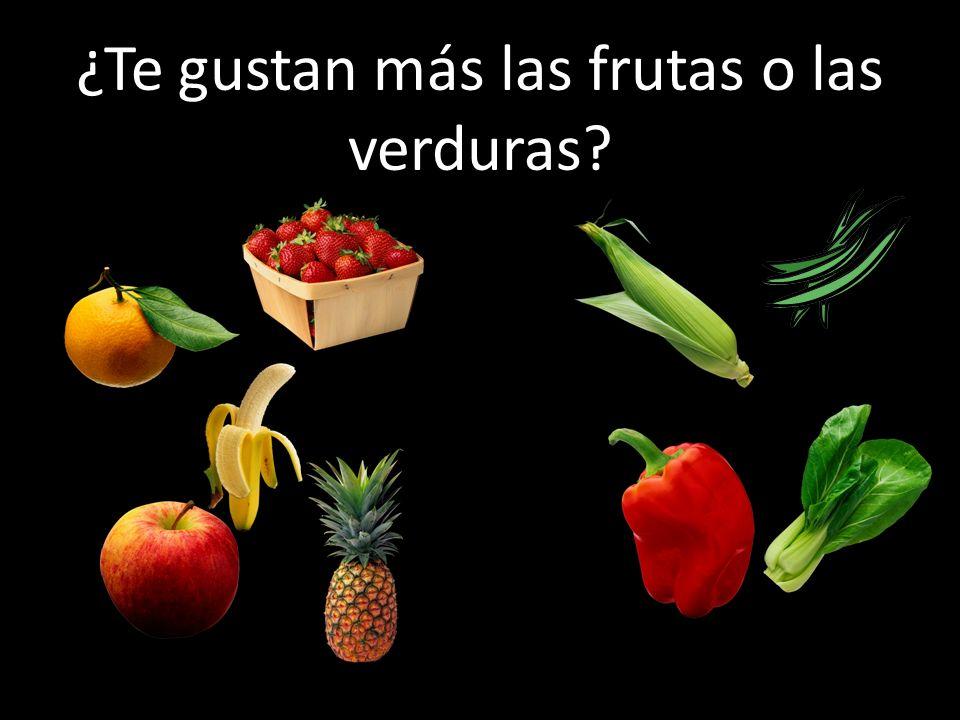 ¿Te gustan más las frutas o las verduras?