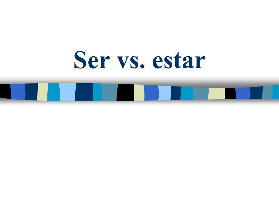 Los verbos ser y estar Ser y Estar significa to be en inglés.