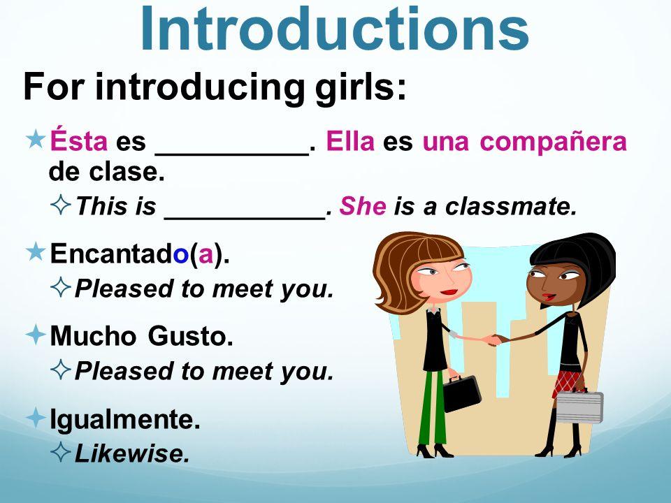Introductions For introducing teachers (female): Ésta es la señora __________.