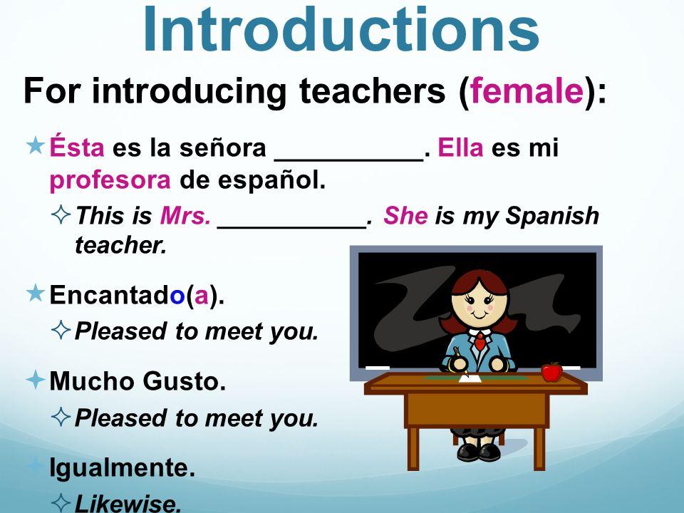 Introductions Other: ¿Quién es el muchacho.Who is the boy?.