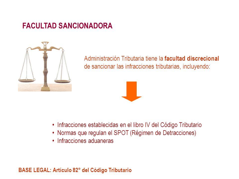 FACULTAD SANCIONADORA Administración Tributaria tiene la facultad discrecional de sancionar las infracciones tributarias, incluyendo: Infracciones est