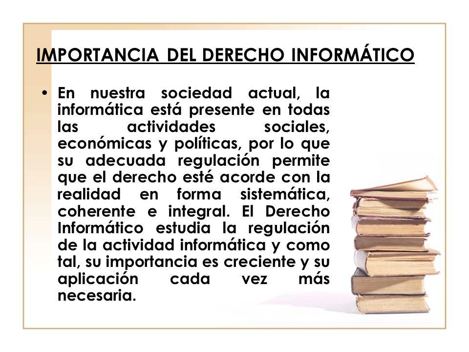 IMPORTANCIA DEL DERECHO INFORMÁTICO 3.CARACTERÍSTICAS DE LA INFORMÁTICA.