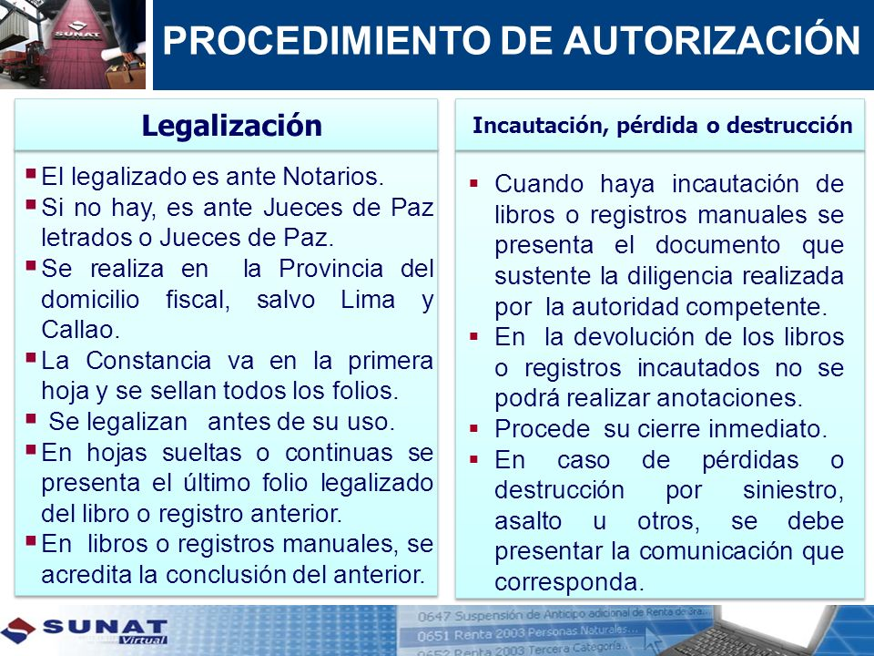 PROCEDIMIENTO DE AUTORIZACIÓN El legalizado es ante Notarios. Si no hay, es ante Jueces de Paz letrados o Jueces de Paz. Se realiza en la Provincia de