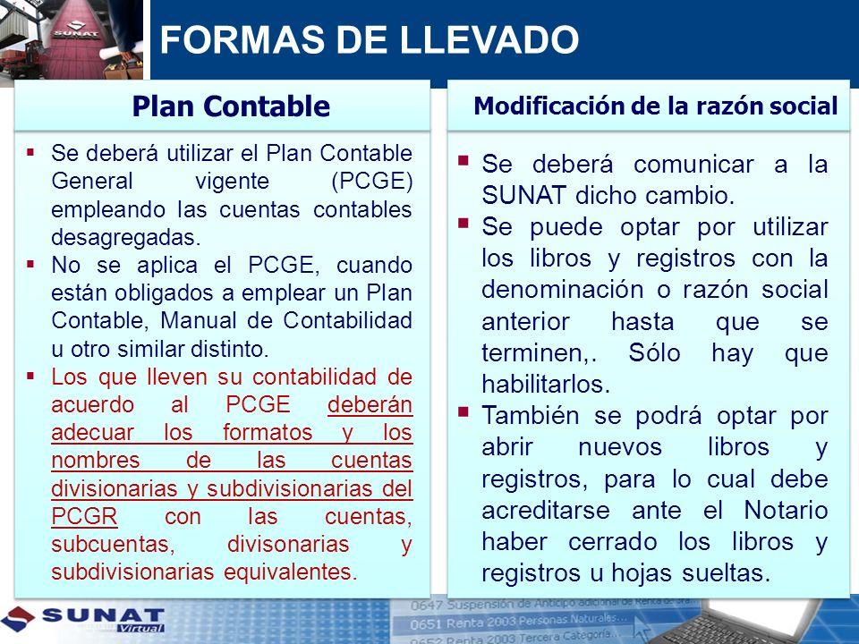 Se deberá utilizar el Plan Contable General vigente (PCGE) empleando las cuentas contables desagregadas. No se aplica el PCGE, cuando están obligados