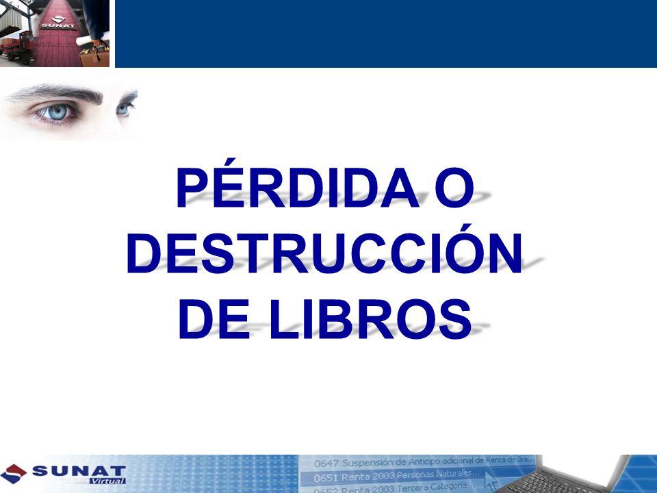 PÉRDIDA O DESTRUCCIÓN DE LIBROS