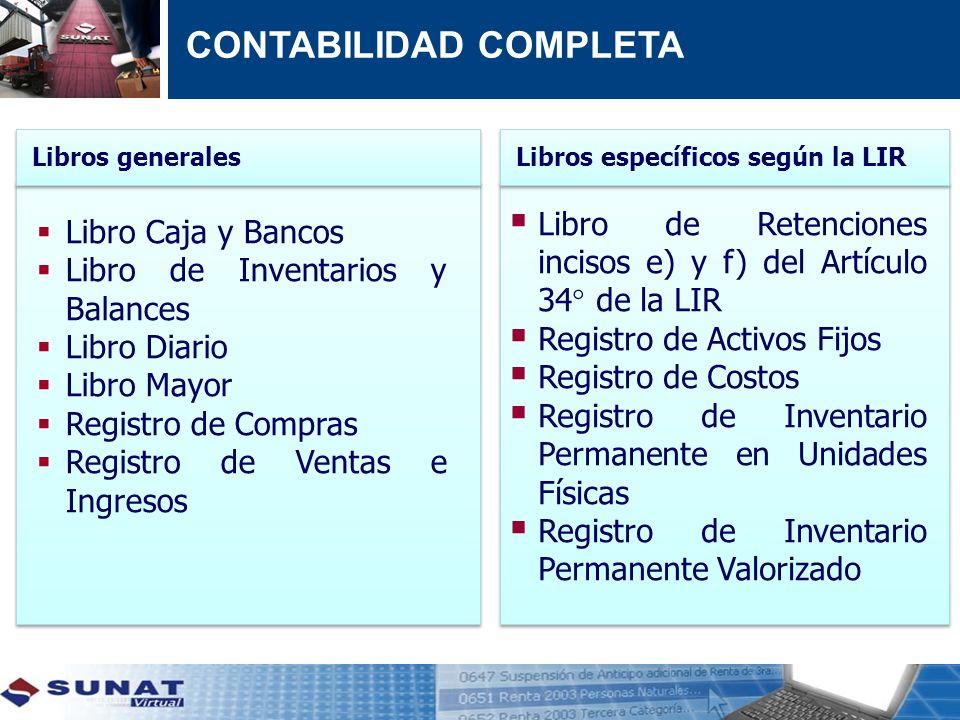 Libro Caja y Bancos Libro de Inventarios y Balances Libro Diario Libro Mayor Registro de Compras Registro de Ventas e Ingresos Libros generales Libros