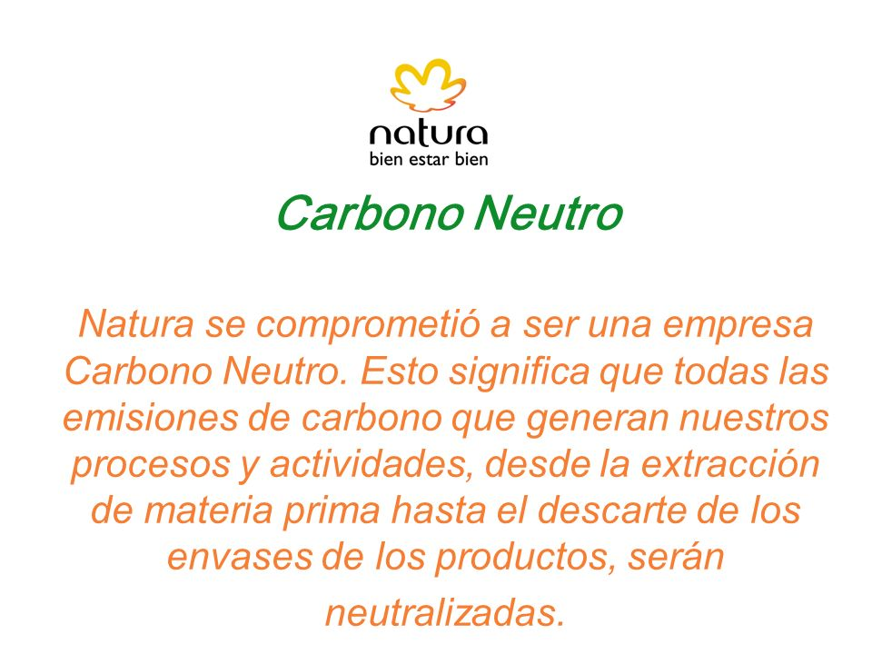 Carbono Neutro Natura se comprometió a ser una empresa Carbono Neutro. Esto significa que todas las emisiones de carbono que generan nuestros procesos