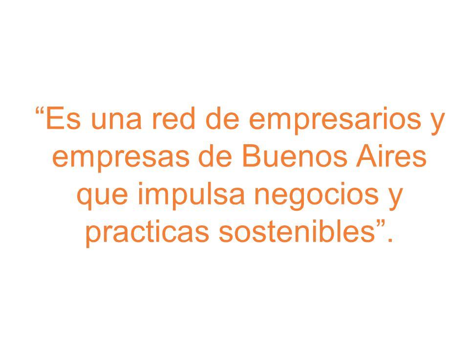 Es una red de empresarios y empresas de Buenos Aires que impulsa negocios y practicas sostenibles.