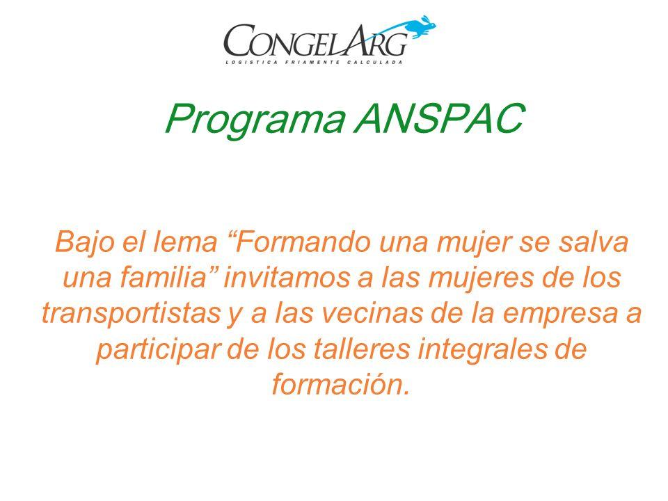 Programa ANSPAC Bajo el lema Formando una mujer se salva una familia invitamos a las mujeres de los transportistas y a las vecinas de la empresa a par