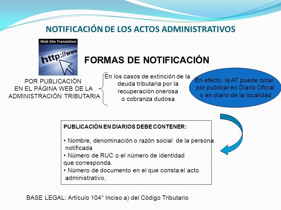 NOTIFICACIÓN DE LOS ACTOS ADMINISTRATIVOS FORMAS DE NOTIFICACIÓN POR PUBLICACIÓN EN EL PÁGINA WEB DE LA ADMINISTRACIÓN TRIBUTARIA En los casos de exti