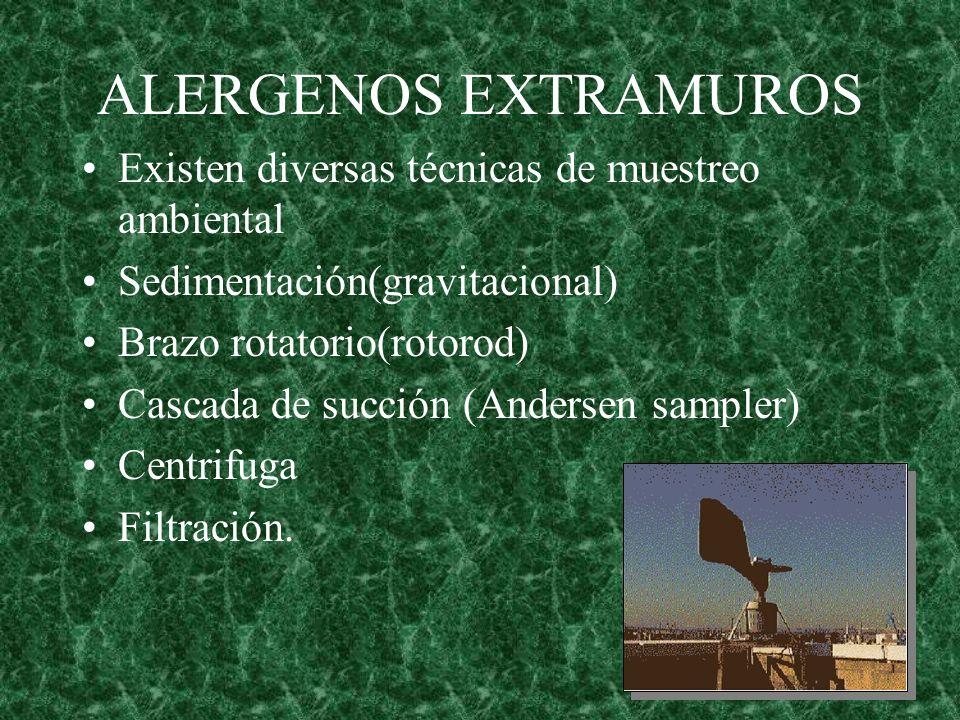 ALERGENOS EXTRAMUROS Existen diversas técnicas de muestreo ambiental Sedimentación(gravitacional) Brazo rotatorio(rotorod) Cascada de succión (Anderse