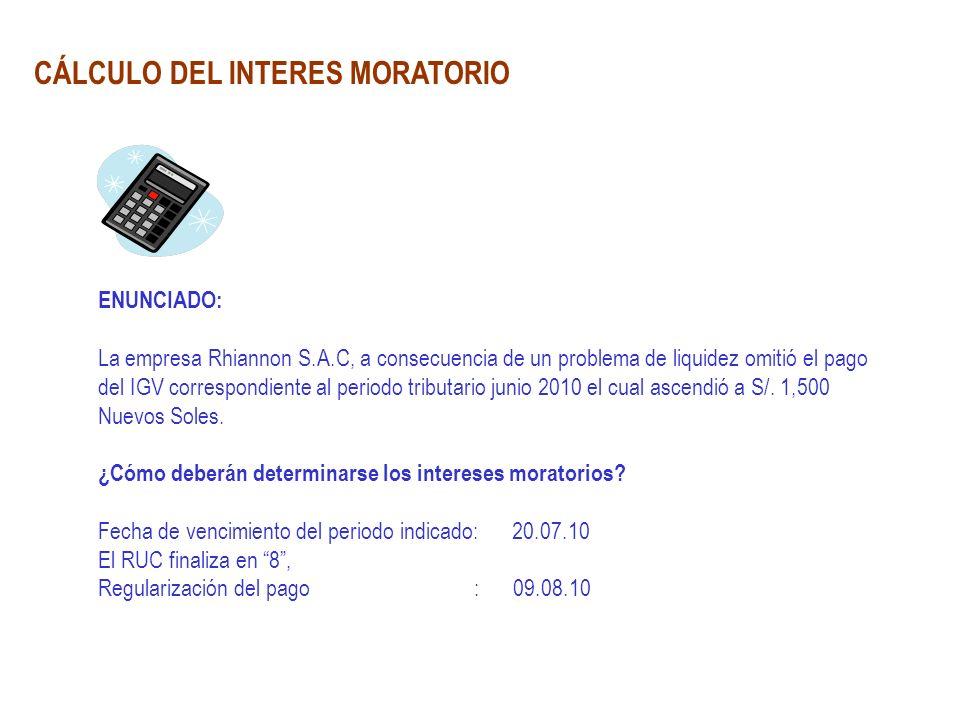 CÁLCULO DEL INTERES MORATORIO ENUNCIADO: La empresa Rhiannon S.A.C, a consecuencia de un problema de liquidez omitió el pago del IGV correspondiente a