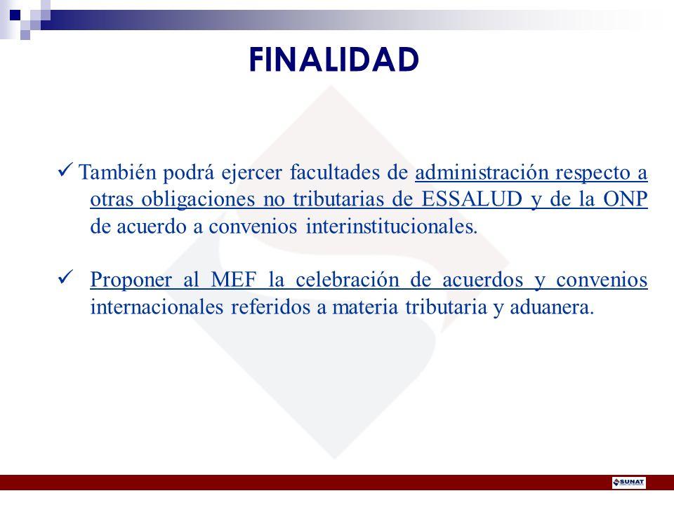 También podrá ejercer facultades de administración respecto a otras obligaciones no tributarias de ESSALUD y de la ONP de acuerdo a convenios interins