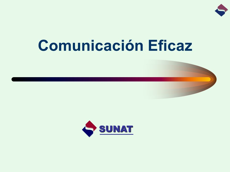 SUNAT Instituto de Administración Tributaria y Aduanera Comunicación La comunicación es un proceso de influencia mutua entre dos o más personas.