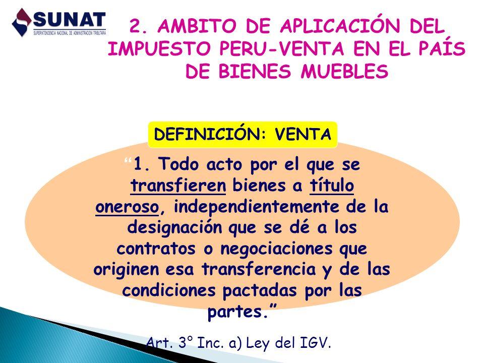 2.AMBITO DE APLICACIÓN DEL IMPUESTO PERU-VENTA EN EL PAÍS DE BIENES MUEBLES Art.