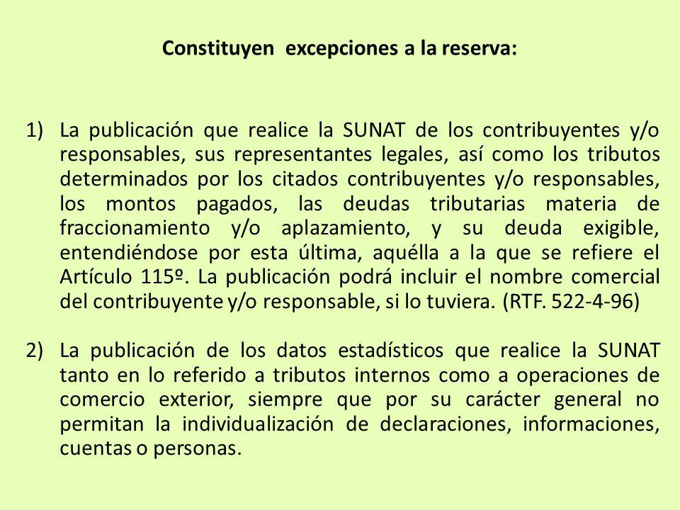 1)La publicación que realice la SUNAT de los contribuyentes y/o responsables, sus representantes legales, así como los tributos determinados por los c
