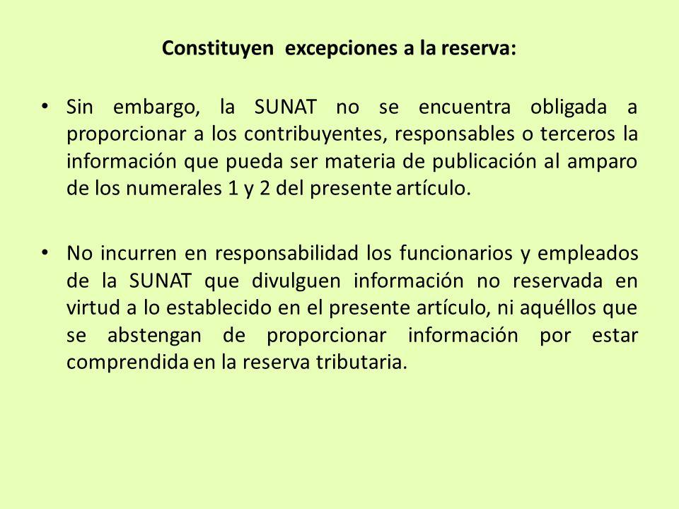 Sin embargo, la SUNAT no se encuentra obligada a proporcionar a los contribuyentes, responsables o terceros la información que pueda ser materia de pu