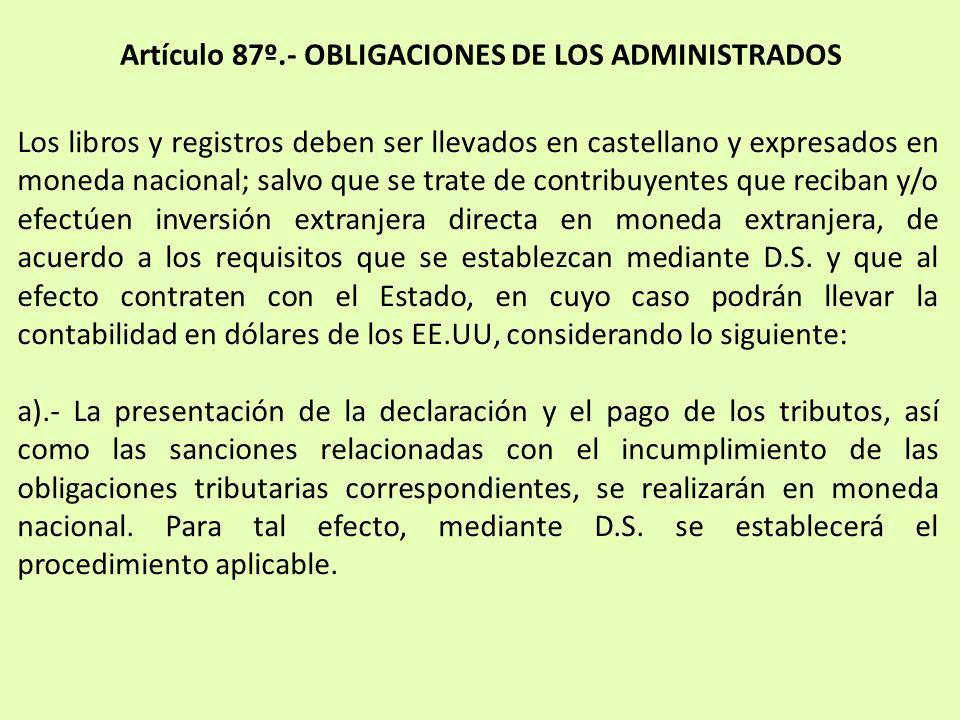 Los libros y registros deben ser llevados en castellano y expresados en moneda nacional; salvo que se trate de contribuyentes que reciban y/o efectúen