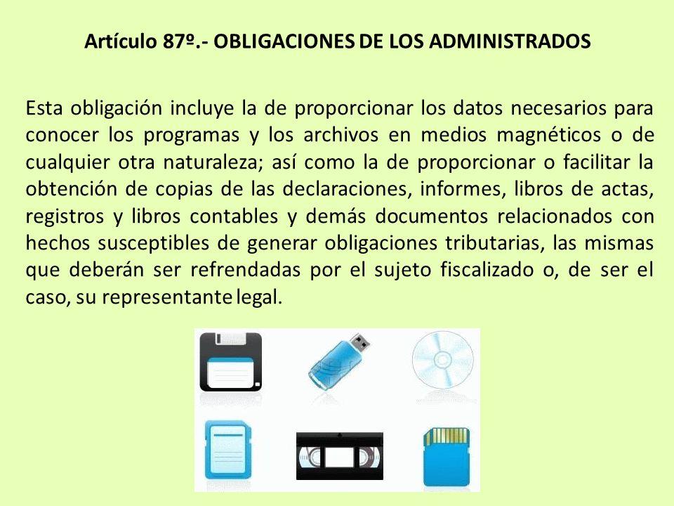 Esta obligación incluye la de proporcionar los datos necesarios para conocer los programas y los archivos en medios magnéticos o de cualquier otra nat