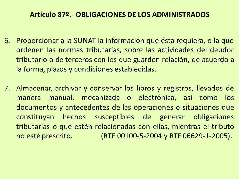 6.Proporcionar a la SUNAT la información que ésta requiera, o la que ordenen las normas tributarias, sobre las actividades del deudor tributario o de