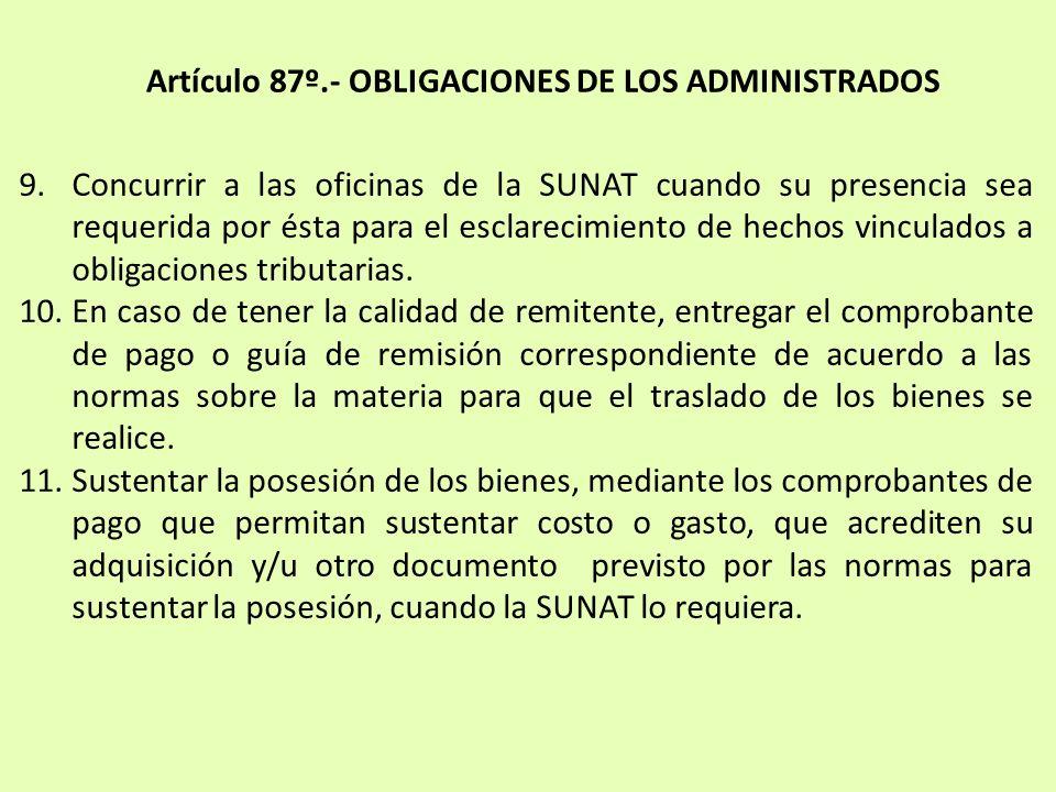 9.Concurrir a las oficinas de la SUNAT cuando su presencia sea requerida por ésta para el esclarecimiento de hechos vinculados a obligaciones tributar