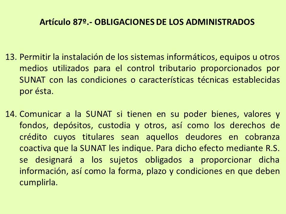 13.Permitir la instalación de los sistemas informáticos, equipos u otros medios utilizados para el control tributario proporcionados por SUNAT con las