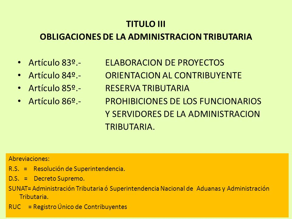 TITULO III OBLIGACIONES DE LA ADMINISTRACION TRIBUTARIA Artículo 83º.-ELABORACION DE PROYECTOS Artículo 84º.-ORIENTACION AL CONTRIBUYENTE Artículo 85º