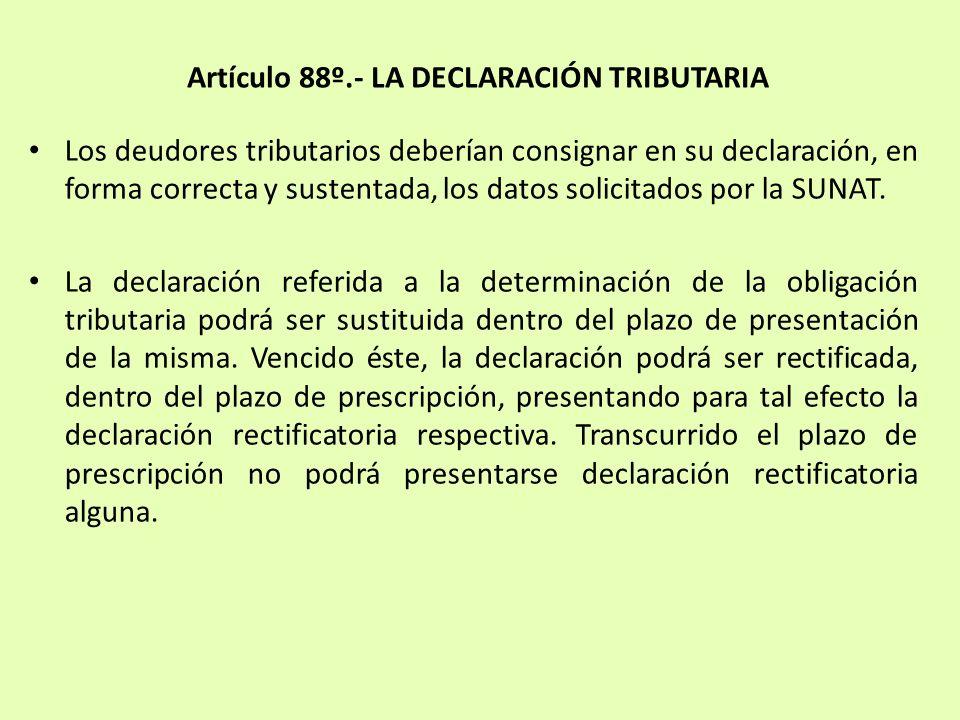 Los deudores tributarios deberían consignar en su declaración, en forma correcta y sustentada, los datos solicitados por la SUNAT. La declaración refe