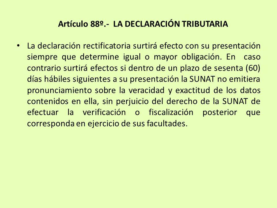 La declaración rectificatoria surtirá efecto con su presentación siempre que determine igual o mayor obligación. En caso contrario surtirá efectos si