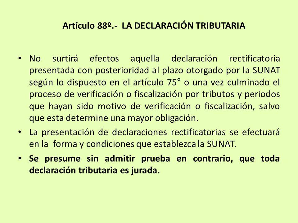 No surtirá efectos aquella declaración rectificatoria presentada con posterioridad al plazo otorgado por la SUNAT según lo dispuesto en el artículo 75