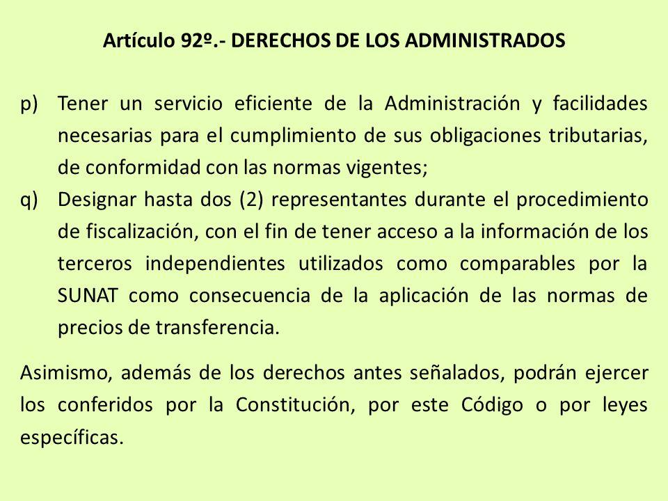 Artículo 92º.- DERECHOS DE LOS ADMINISTRADOS p)Tener un servicio eficiente de la Administración y facilidades necesarias para el cumplimiento de sus o