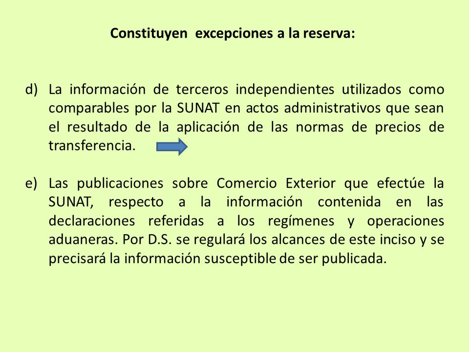 d)La información de terceros independientes utilizados como comparables por la SUNAT en actos administrativos que sean el resultado de la aplicación d