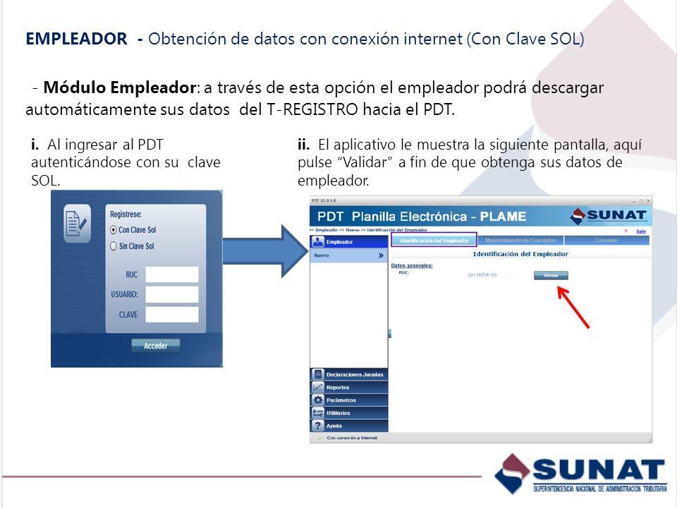 EMPLEADOR - Obtención de datos con conexión internet (Con Clave SOL) - Módulo Empleador: a través de esta opción el empleador podrá descargar automáti