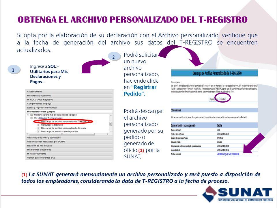 Ingrese a SOL> Utilitarios para Mis Declaraciones y Pagos.. 2 2 1 1 Podrá solicitar un nuevo archivo personalizado, haciendo click en Registrar Pedido