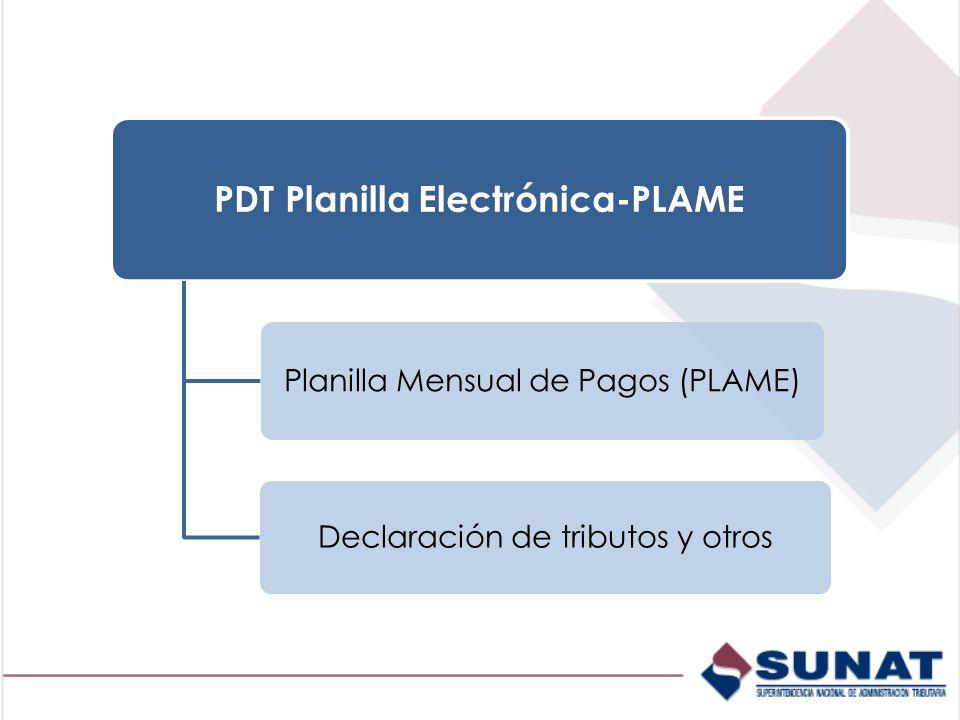 PDT Planilla Electrónica-PLAME Planilla Mensual de Pagos (PLAME) Declaración de tributos y otros